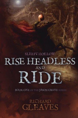 Sleepy Hollow: Rise Headless and Ride (Jason Crane) (Volume 1)]()