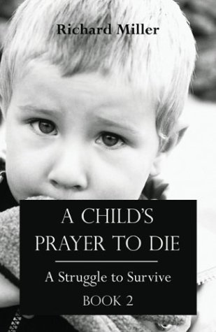 A Child's Prayer to Die: Book 2: A Struggle to Survive PDF