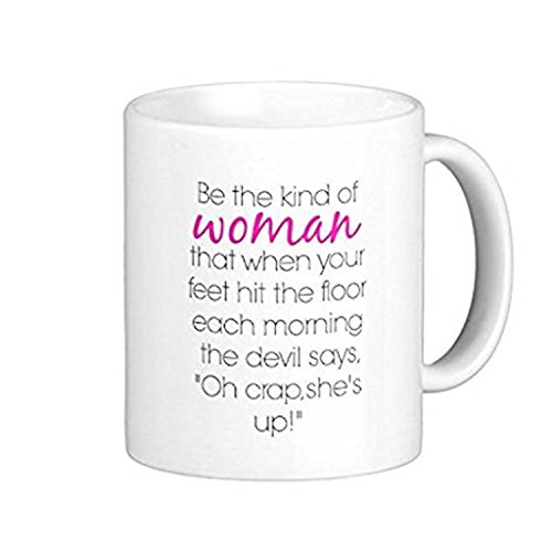 ZMvise Be The Kind of Woman That when Your Feet Hit The Floor Each Morning The Devil Fashion Quotes White Ceramic Mug Cup Perfect Christmas Halloween Gfit -