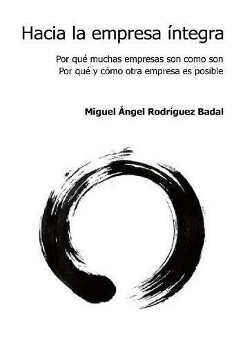Hacia la empresa íntegra  [Badal Angel Rodriguez, Miguel] (Tapa Blanda)