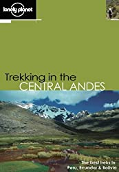 Trekking in the Central Andes (Lonely Planet Walking Guides)