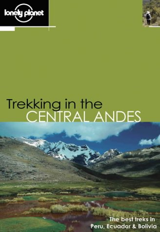 Lonely Planet Trekking in the Central Andes (Walking)