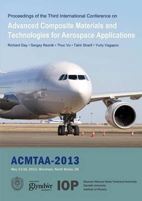 [Advanced Composite Materials and Technologies for Aerospace Applications: Proceedings of the Second International Conference, Wrexham, UK, May 13-16, 2013] (By: Richard Day) [published: May, 2014] PDF