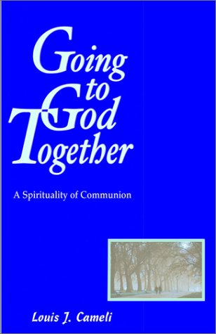 Going to God Together: A Spirituality of Communion pdf epub