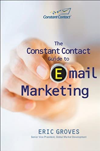 the constant contact guide to email marketing eric groves rh amazon com the constant contact guide to email marketing Constant Contact Template Design