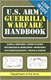 U.S. Army Guerrilla Warfare Handbook: Raids & Ambushes, Communication, Psychological Operations, Demolition, Counterintelligence, Mining & Sniping