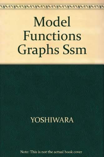 Student Solutions Manual for Yoshiwara/Yoshiwara's Modeling, Functions, and Graphs: Algebra for College Students, 3rd