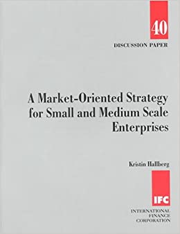 A Market-oriented Strategy for Small and Medium Scale Enterprises (Discussion Paper)