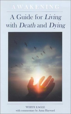 Read Online Awakening: A Guide for Living with Death and Dying PDF