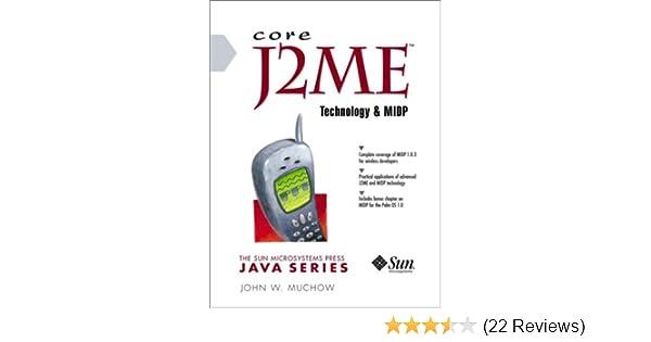 Core J2ME Technology: John W  Muchow: 9780130669117: Amazon