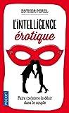 img - for L'intelligence  rotique : Faire vivre le d sir dans le couple book / textbook / text book