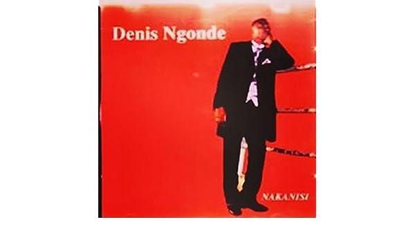 DENIS MP3 TÉLÉCHARGER NGONDE