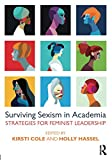This edited collection contends that if women are to enter into leadership positions at equal levels with their male colleagues, then sexism in all its forms must be acknowledged, attended to, and actively addressed. This interdisciplinary collect...