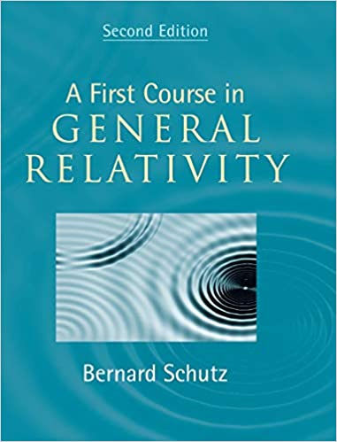 Finding My Way By Applying Relativity >> A First Course In General Relativity Bernard Schutz 9780521887052