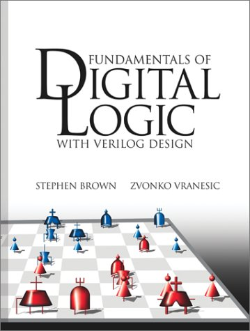 Fundamentals of Digital Logic with Verilog Design (Mcgraw-Hill Series in Electrical and Computer Engineering)
