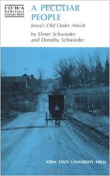 Peculiar People: Iowa's Old-Order Amish (Iowa Heritage Collection)