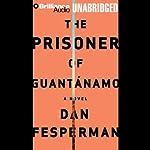 The Prisoner of Guantánamo | Dan Fesperman