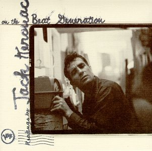 Readings By Jack Kerouac on the Beat Generation