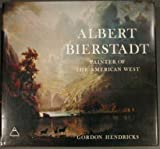 Albert Bierstadt, Gordon Hendricks, 081090151X