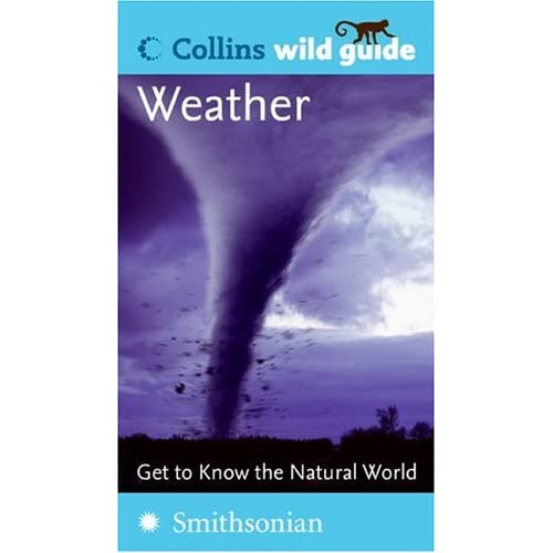 Weather (Collins Wild Guide) (Collins Wild Guides) Storm Dunlop