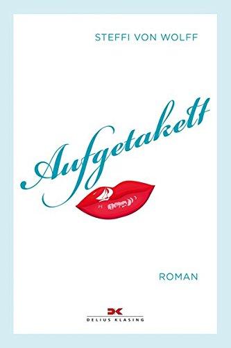 Aufgetakelt: Roman