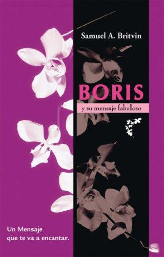 Download Boris Y Su Mensaje Fabuloso: Un mensaje que te va a encantar (Spanish Edition) pdf