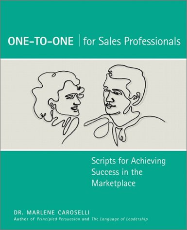 One-to-One for Sales Professionals: Scripts for Achieving Success in the Marketplace