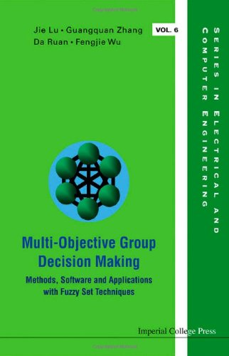 Multi-objective Group Decision Making: Methods, Software and Applications With Fuzzy Set Techniques (Series in Electrica