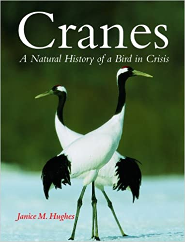 Livres gratuits en ligne télécharger lire Cranes: A Natural History of a Bird in Crisis 155407343X by Janice M. Hughes in French PDF ePub MOBI