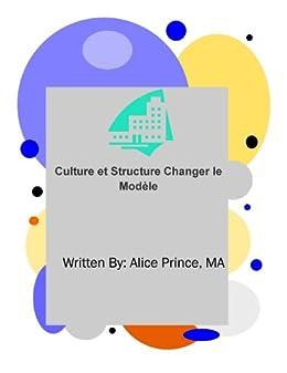 Culture et Structure Changer le Modèle (French Edition)
