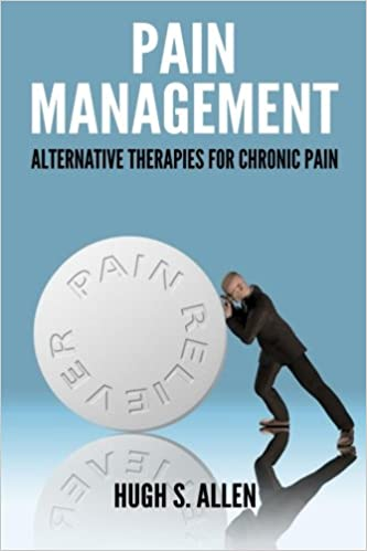 Pain Management: Alternative Therapies for Chronic Pain ...