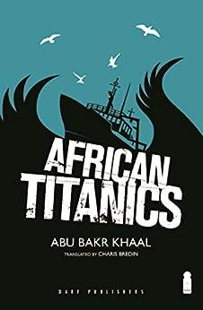 African Titanics by [Khaal, Abu Bakr]