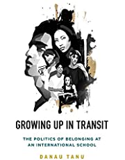 Growing Up in Transit: The Politics of Belonging at an International School