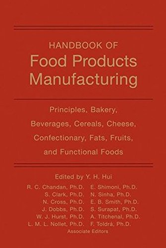 handbook-of-food-products-manufacturing-principles-bakery-beverages-cereals-cheese-confectionary-fat