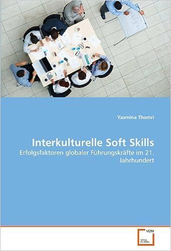 Interkulturelle Soft Skills: Erfolgsfaktoren globaler Führungskräfte im 21. Jahrhundert