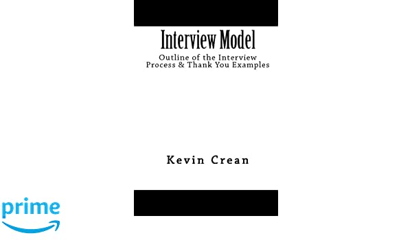 Interview Model: Outline Of The Interview Process & Thank You