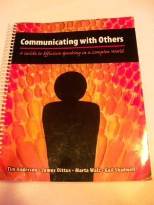 COMMUNICATING WITH OTHERS: A GUIDE TO EFFECTIVE SPEAKING IN A COMPLEX WORLD