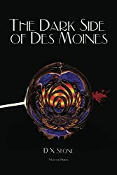 The Dark Side of Des Moines (The Poetry of D X Stone Book 2)