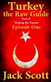 Turkey the Raw Guide (Best of Perking the Pansies Book 1)
