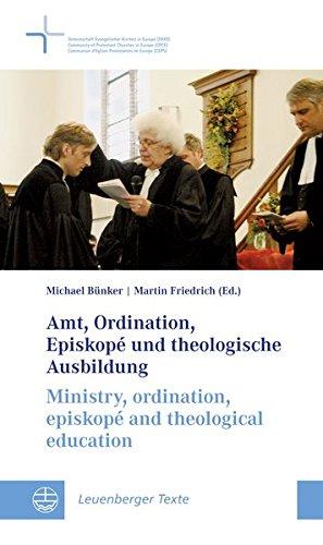 Amt, Ordination, Episkopé und theologische Ausbildung / Ministry, ordination, episkopé and theological education (Leuenberger Texte (LT))