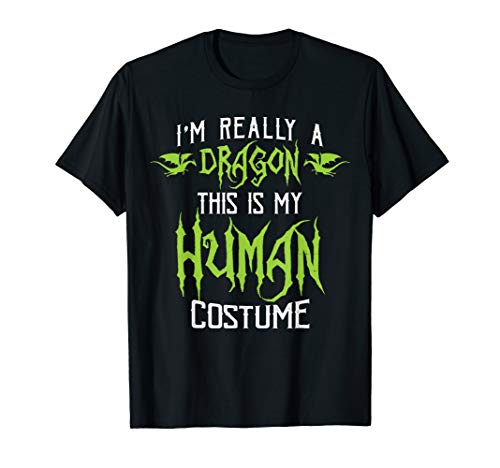 I'm Really a Dragon Costume Halloween Gift Funny T -
