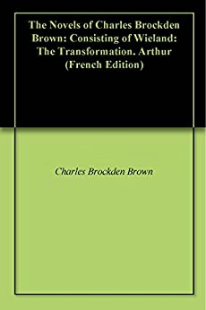 the life and literature of charles brockden brown The plan of these volumes, and the proposals for their publication were laid before the public without the know ledge of the writer of the biography engagements hav ing been entered into with subscribers, the present writer has been engaged to fulfil them, but not until the selec tions for the.