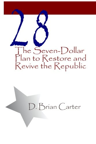 28: The Seven-Dollar Plan to Restore and Revive the Republic ebook