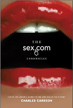 The Sex.Com Chronicles by [Carreon, Charles]