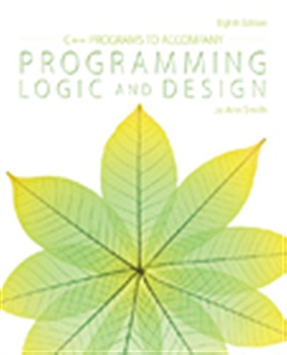 C++ Programs to Accompany Programming Logic and Design by Cengage Learning