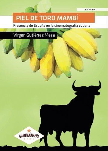 Piel de toro mambí: Presencia de España en la cinematografía cubana: Amazon.es: Gutiérrez, Virgen: Libros