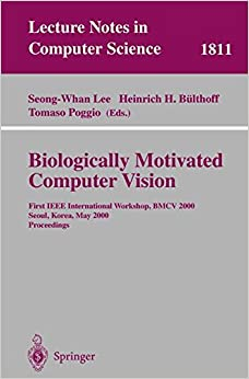 Biologically Motivated Computer Vision: First IEEE International Workshop BMCV 2000, Seoul, Korea, May 15-17, 2000 Proceedings (Lecture Notes in Computer Science)