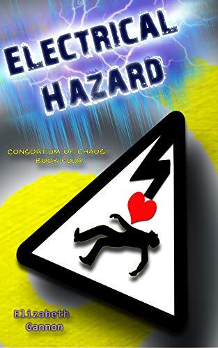 Electrical Hazard: A Superhero Romance (Consortium of Chaos Book 4)