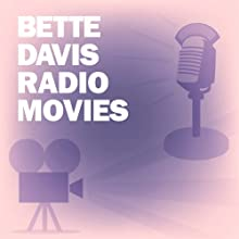 Bette Davis Radio Movies Collection Radio/TV Program by Lux Radio Theatre, Screen Guild Players, Screen Guild Theater Narrated by Bette Davis, Anne Baxter, Teresa Wright, Vincent Price, Herbert Marshall, Conrad Veidt