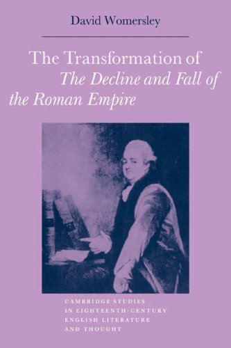 The Transformation of The Decline and Fall of the Roman Empire (Cambridge Studies in Eighteenth-Century English Literature and Thought) by David P. Womersley (2008-08-28)